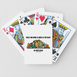 Graze And Gorge As Much As You Want Go Vegetarian Bicycle Playing Cards