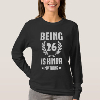 Great 26th Birthday Shirt For Women/Men.