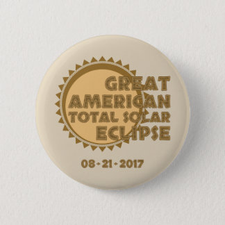 Great American Total Solar Eclipse - 2017 6 Cm Round Badge