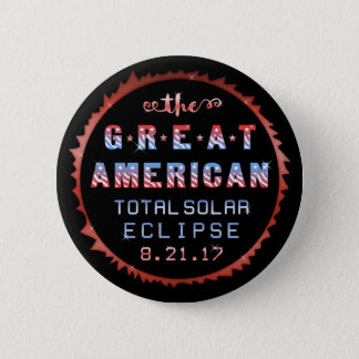 Great American Total Solar Eclipse August 21 2017 6 Cm Round Badge