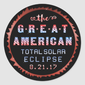 Great American Total Solar Eclipse August 21 2017 Classic Round Sticker