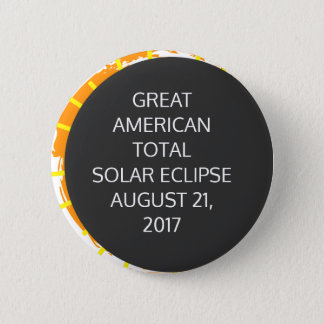 Great American Total Solar Eclipse customizable 6 Cm Round Badge