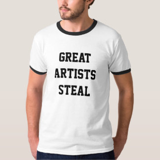 Great Artists Steal T-Shirt