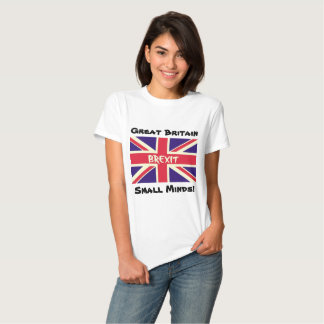 Great Britain Small Minds EU UK Remain Voter Shirt