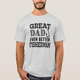 Great Dad Even Better Fisherman funny shirt
