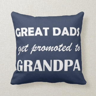 Great Dads Get promoted Throw Cushion Pillow