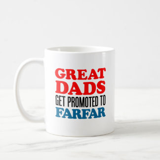 Great Dads Get Promoted To Farfar Coffee Mug