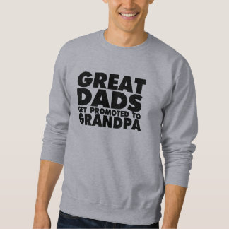 Great Dads get Promoted to Grandpa funny Sweatshirt