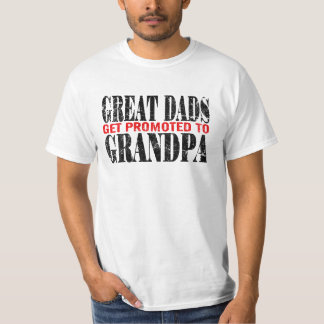 Great Dads get promoted to Grandpa Shirt