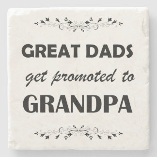 Great Dads Get Promoted to Grandpa Stone Coaster