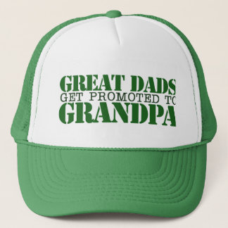 Great Dads grow up to be Grandpa Trucker Hat