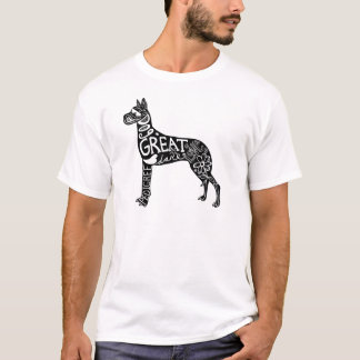 Great Danes are GREAT! T-Shirt