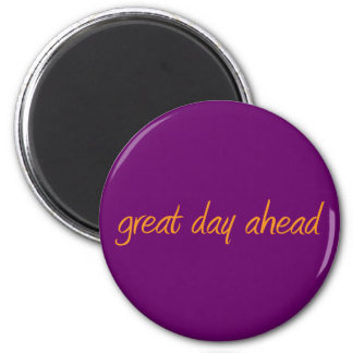 Great day ahead 6 cm round magnet
