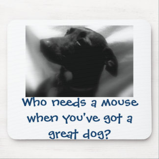 Great Dog Mouse Pad