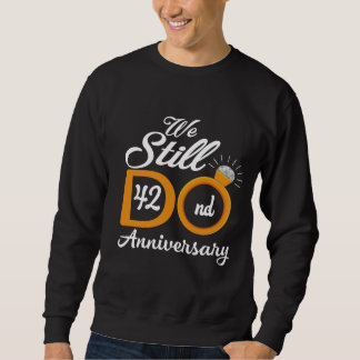Great Gift Ideas For 42nd Anniversary. Sweatshirt