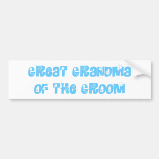Great Grandma of the Groom Bumper Stickers