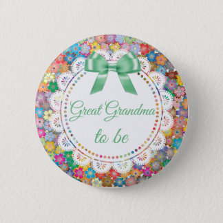 Great Grandma  to be Floral Baby Shower Button
