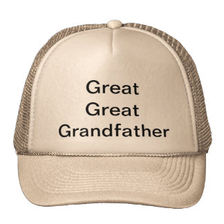 """""""Great Great Grandfather"""" Trucker Hat"""