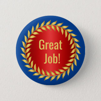 Great Job Motivational Award 6 Cm Round Badge