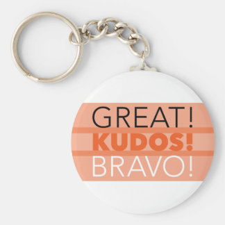 "Great! Kudos! Bravo! 2.25"" Keychain, Round Key Ring"