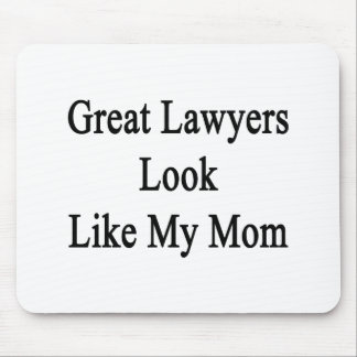 Great Lawyers Look Like My Mom Mouse Pad