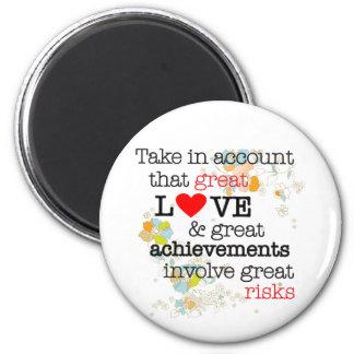 Great Love Great Risks Refrigerator Magnet