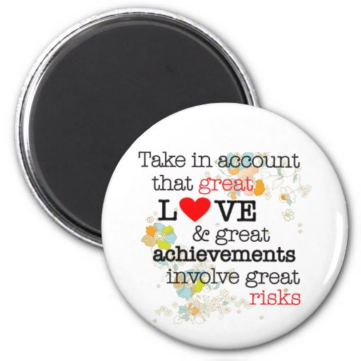 Great Love & Great Risks Refrigerator Magnet