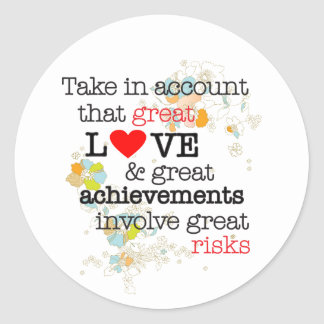 Great Love & Great Risks Round Stickers