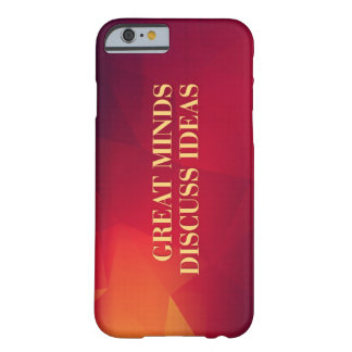 Great Minds Discuss Ideas iPhone 6 Case Barely There iPhone 6 Case