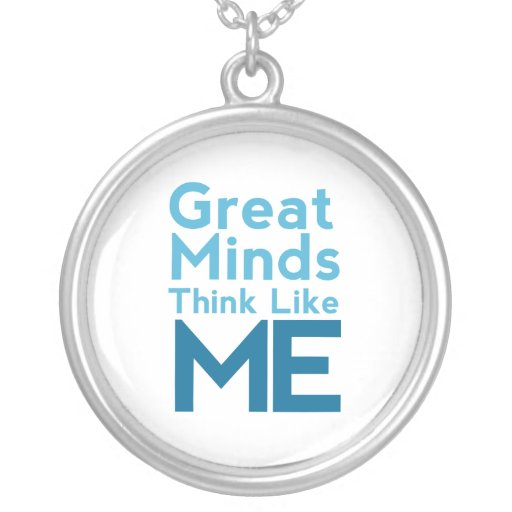 Great Minds Think Like Me Blue Necklace