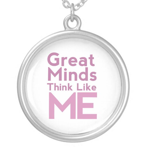Great Minds Think Like Me Pink Necklace