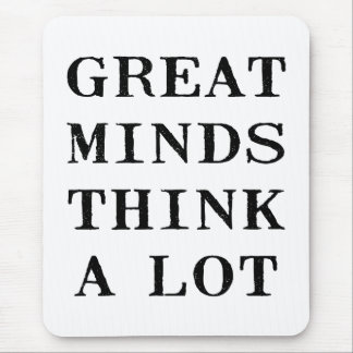 Great Minds Think Mouse Pad