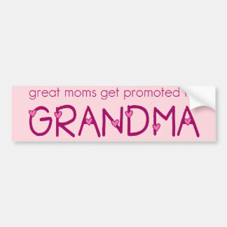 Great Moms Get Promoted to Grandma Bumper Stickers