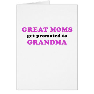 Great Moms get Promoted to Grandma Card