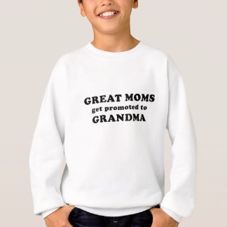 Great Moms get Promoted to Grandma Sweatshirt