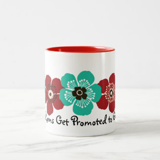 Great Moms Get Promoted to Grandma - Teal Red Two-Tone Mug