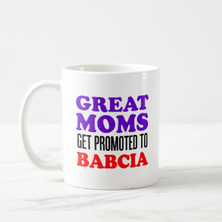 Great Moms Promoted To Babcia Mug