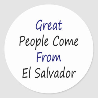 Great People Come From El Salvador Round Sticker
