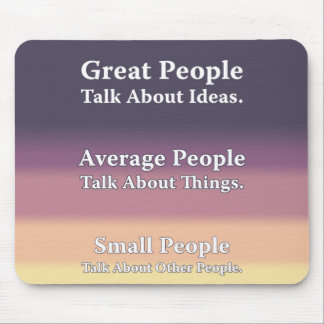 Great People Talk About Ideas. Mouse Pad