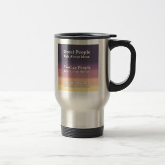 Great People Talk About Ideas. Stainless Steel Travel Mug
