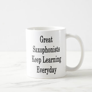Great Saxophonists Keep Learning Everyday Coffee Mug