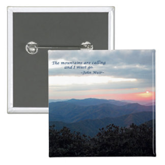 Great Smoky Mtns Sunset Mtns are calling J Muir Pinback Button