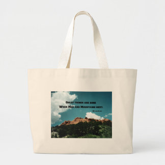 Great things are done when men and mountains meet. large tote bag