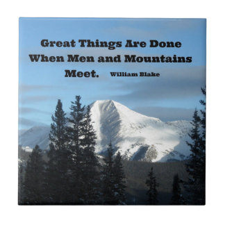 Great things are done when men and mountains meet. small square tile