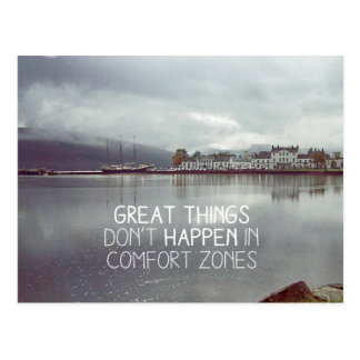 Great things don't happen in comfort zone postcard