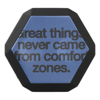 Great things never came from comfort zones black bluetooth speaker