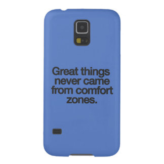 Great things never came from comfort zones case for galaxy s5