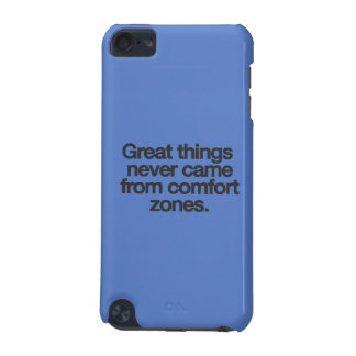 Great things never came from comfort zones iPod touch 5G case