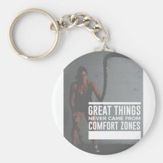 Great Things Never Came From Comfort Zones Key Ring