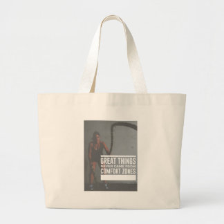 Great Things Never Came From Comfort Zones Large Tote Bag